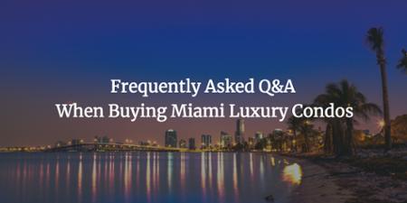 マイアミの高級コンドミニアムを購入する際の質問と回答